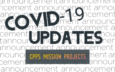C.PP.S. Mission Projects – COVID Update